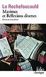 Maximes et Réflexions diverses par La Rochefoucauld