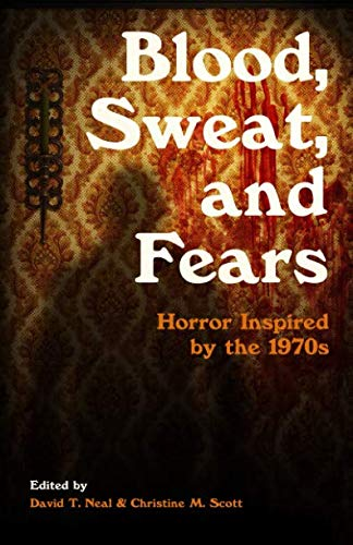 Blood, Sweat, and Fears: Horror Inspired by the 1970s