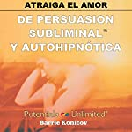 Atraiga el Amor [How to Attract Love] | Barrie Konicov