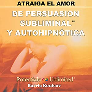 Atraiga el Amor [How to Attract Love] Audiobook