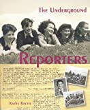 img - for The Underground Reporters (Holocaust Remembrance Series) book / textbook / text book