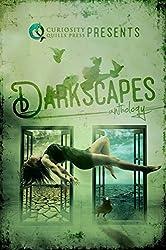 Curiosity Quills Presents: Darkscapes