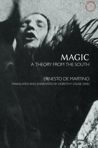 Magic: A Theory from the South (Hau - Classics in Ethnographic Theory)