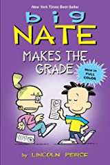 Big Nate Makes the Grade Kindle Edition