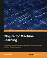 Clojure for Machine Learning Front Cover