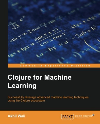 Clojure for Machine Learning by Packt Publishing - ebooks Account