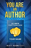 You Are an Author: So Write Your F*cking Book