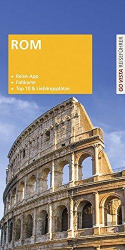 GO VISTA Plus: Reiseführer Rom (Mit App und Faltkarte)