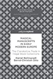Magical Manuscripts in Early Modern Europe: The