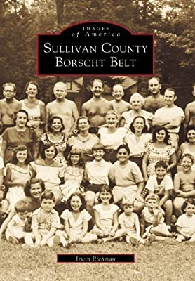 Sullivan County's Borscht Belt (NY) (Images of America) by Richman, Irwin(March 14, 2001) Paperback