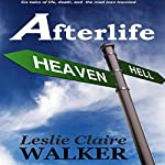 Afterlife: Tales of Life, Death, and the Road Less Traveled | Leslie Claire Walker