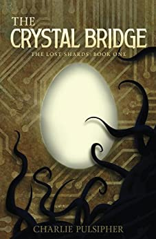 The Crystal Bridge (The Lost Shards Book 1) by [Pulsipher, Charlie]