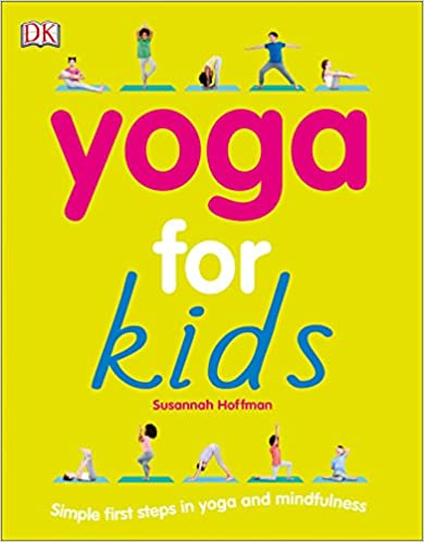 Simple First Steps in Yoga and Mindfulness Yoga For Kids