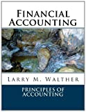 Financial Accounting 2012 Edition, Larry Walther, 1478178132