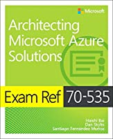 Exam Ref 70-535 Architecting Microsoft Azure Solutions Front Cover