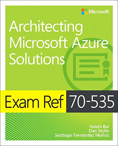 Exam Ref 70-535 Architecting Microsoft Azure Solutions by Microsoft Press