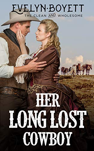 Her Long Lost Cowboy: A Clean Western Historical Romance by [Boyett, Evelyn]