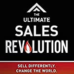 The Ultimate Sales Revolution: Sell Differently. Change the World | Steve Lishansky