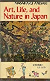 Art, Life, and Nature in Japan, Masaharu Anesaki, 0804810583