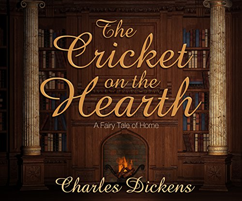 The Cricket on the Hearth: A Fairy Tale of (A Cricket On The Hearth)