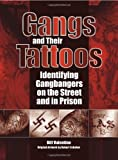 Gangs and Their Tattoos, Bill Valentine, 1581600992
