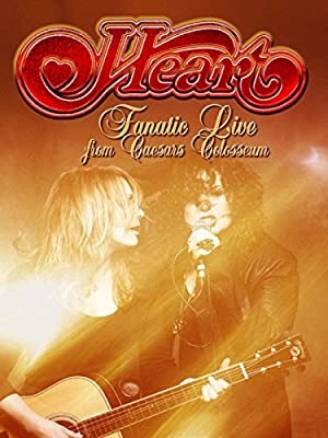 "Heart ""Fanatic Live from Caesars Colosseum"""