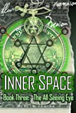 INNER SPACE Book Three  The All Seeing Eye