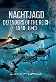 Nachtjagd, Defenders of the Reich 1940-1943 (The Second World War By Night)