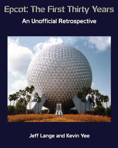 Epcot (Epcot: The First Thirty Years (Color Version): An Unofficial)