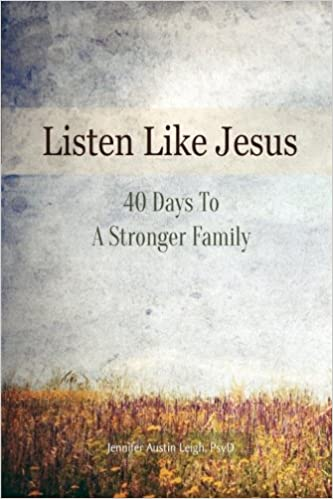 Book Listen Like Jesus: 40 Days To A Stronger Family