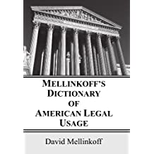 Mellinkoff's Dictionary of American Legal Usage: