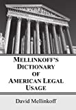 Mellinkoff's Dictionary of American Legal Usage, David Mellinkoff, 1606088238