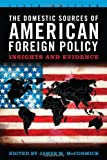Books : The Domestic Sources of American Foreign Policy: Insights and Evidence