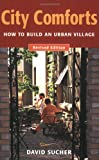 img - for City Comforts: How to Build an Urban Village book / textbook / text book