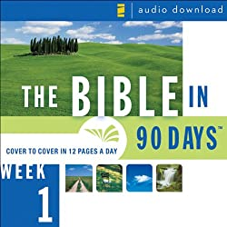 The Bible in 90 Days: Week 1: Genesis 1:1 - Exodus 40:38 (Unabridged)