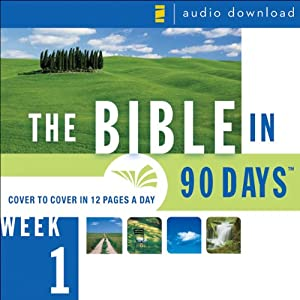 The Bible in 90 Days: Week 1: Genesis 1:1 - Exodus 40:38 (Unabridged) Audiobook