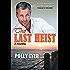 The Last Heist: A Novella