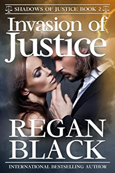Invasion of Justice (Shadows of Justice Book 2) by [Black, Regan]