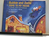 img - for Bubbie and Zadie Come to My House book / textbook / text book