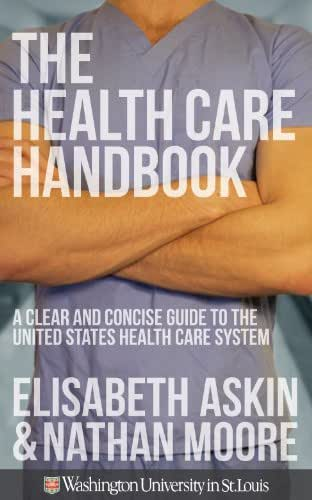 The Health Care Handbook: A Clear and Concise Guide to the United States Health Care System, 1st Edition