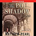 The Poe Shadow Audiobook by Matthew Pearl Narrated by Erik Singer