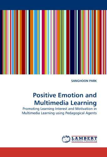 Positive Emotion and Multimedia Learning: Promoting Learning Interest and Motivation in Multimedia Learning using Pedago