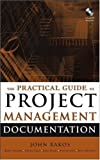img - for The Practical Guide to Project Management Documentation by John Rakos (2004-11-29) book / textbook / text book