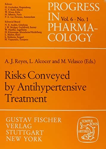 Risks Conveyed in Antihypertensive Treatment: Proceedings of an Official Satellite Symposium of the VI Scientific Meeting of the Inter-American ... IN PHARMACOLOGY AND CLINICAL PHARMACOLOGY)