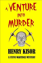 A Venture into Murder (Steve Martinez Mysteries Book 2)