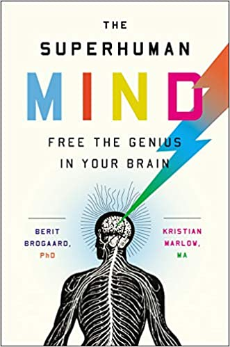 The Superhuman Mind Free the Genius in Your Brain