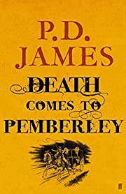 Death Comes to Pemberley by P. D. James…