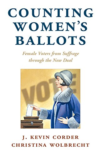 Counting Women's Ballots: Female Voters from Suffrage through the New Deal (Cambridge Studies in Gender and Politics)