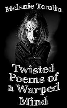 Twisted Poems of a Warped Mind by [Tomlin, Melanie]