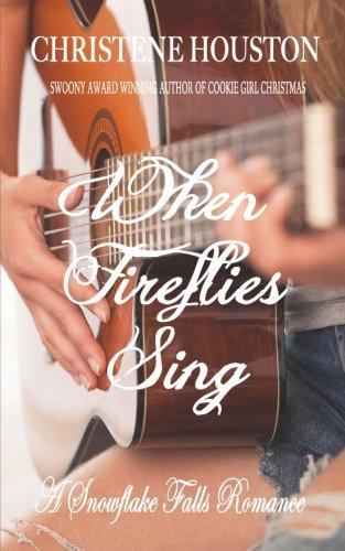 When Fireflies Sing (Snowflake Falls Romance) (Volume 2) ebook
